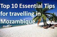 Top Ten Tips for Travelling in Mozambique