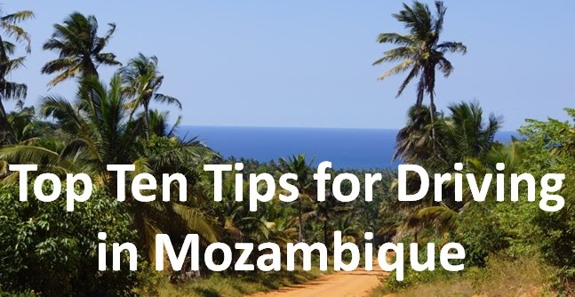 Top Ten Tips for Driving in Mozambique